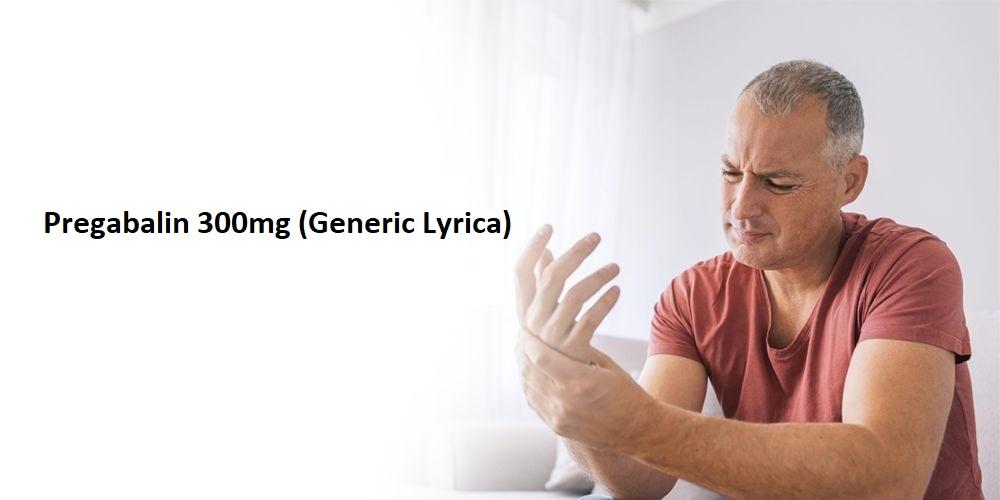Buy Pregabalin anf Generic Lyrica for treating pain disorder