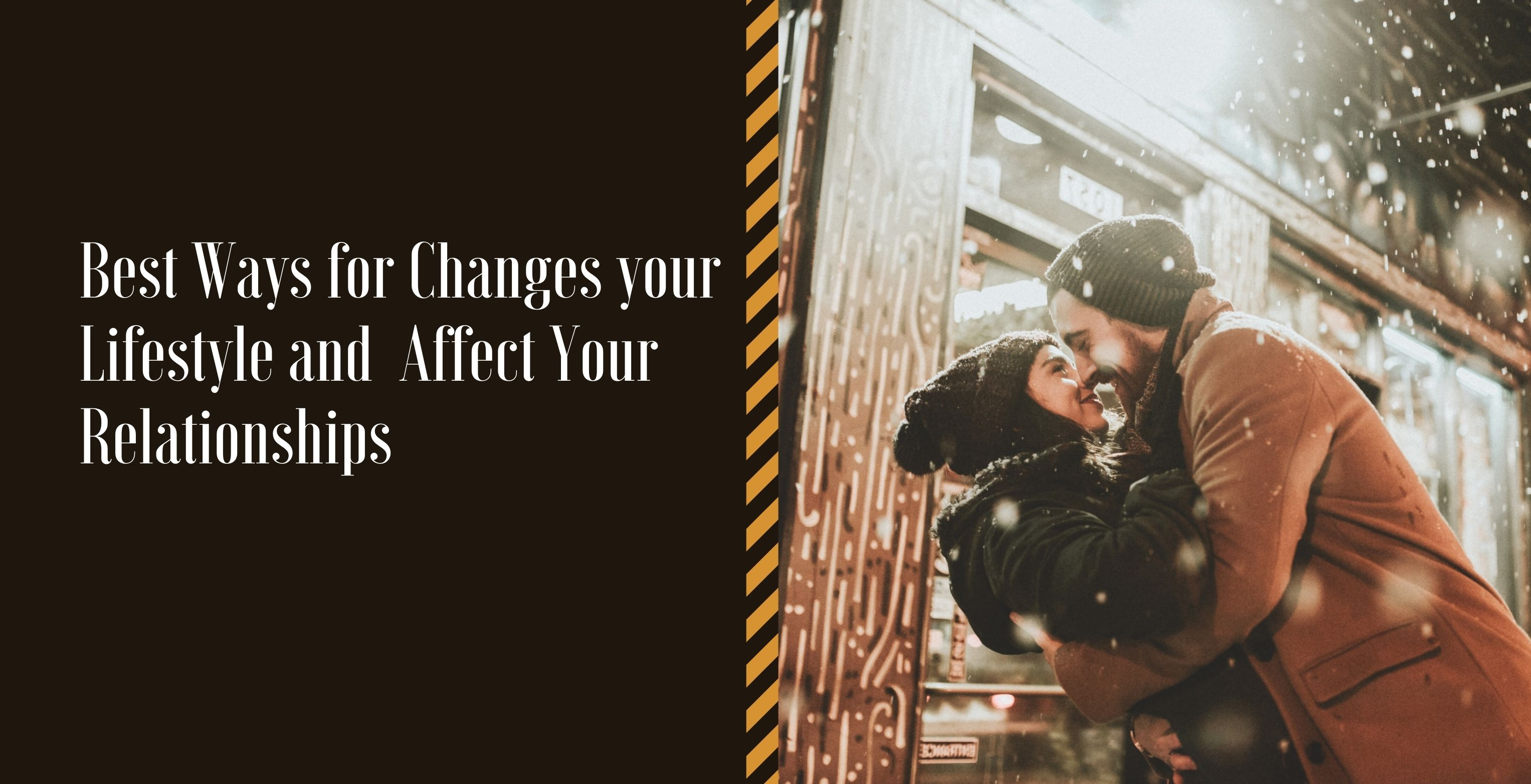 Best Ways for Changes your Lifestyle and Affect Your Relationships