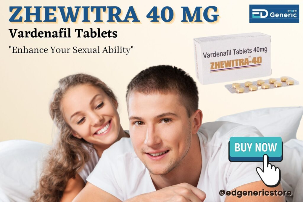 Zhewitra is the best pill for erectile dysfunction   Ed Generic Store